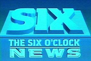 Six O'Clock News     1984 - 1993