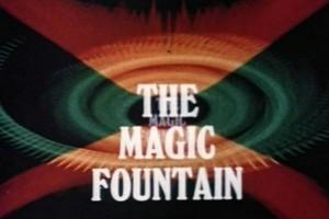 The Magic Fountain